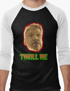 Thrill Me T-Shirt