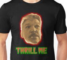 Thrill Me Unisex T-Shirt
