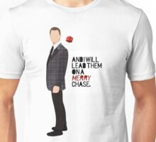 """And I will lead them on a merry chase."" Unisex T-Shirt"