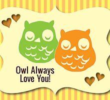 Owl Always Love You by Lourdes Juarez