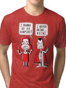 I Never Drink Whine Tri-blend T-Shirt