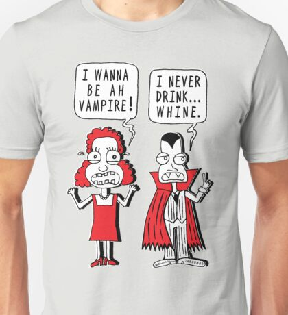 I Never Drink Whine Unisex T-Shirt