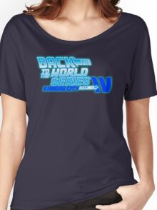 Back To The World Series!! Women's Relaxed Fit T-Shirt