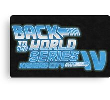 Back To The World Series!! Canvas Print