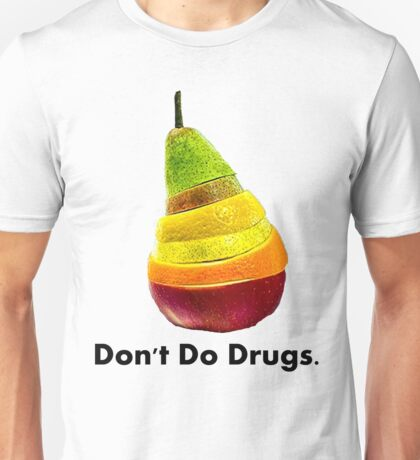 Don't Do Drugs.  Unisex T-Shirt