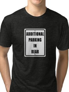 Additional Parking In  Rear T-Shirt Tri-blend T-Shirt