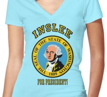 JAY INSLEE...for PRESIDENT! Women's Fitted V-Neck T-Shirt