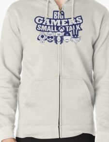 Big Gamers Small Talk Zipped Hoodie