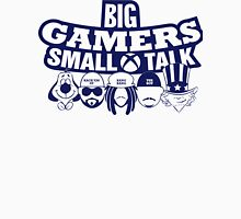 Big Gamers Small Talk Unisex T-Shirt
