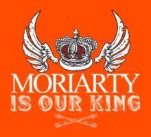 Moriarty Is Our King! Kids Tee