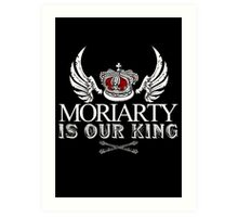 Moriarty Is Our King! Art Print