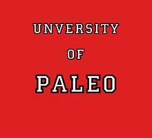 University of Paleo Unisex T-Shirt