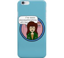 Daria - I've Been Procrastinating All Day iPhone Case/Skin