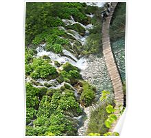 walkway at Plitvice Lakes Poster