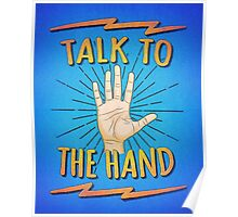 Talk to the hand! Funny Nerd & Geek Humor Statement Poster