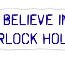 Believe in Holmes, v2 Sticker