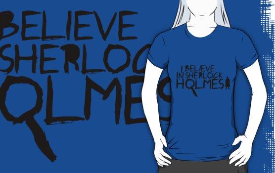 I Believe In Sherlock V.2 (black) by KitsuneDesigns