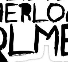 I Believe In Sherlock V.2 (black) Sticker