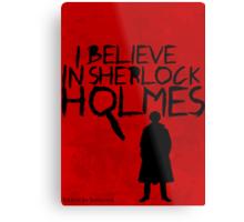 I Believe In Sherlock Poster 1 Metal Print
