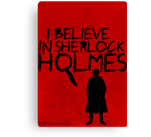 I Believe In Sherlock Poster 1 Canvas Print