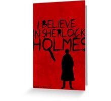 I Believe In Sherlock Poster 1 Greeting Card