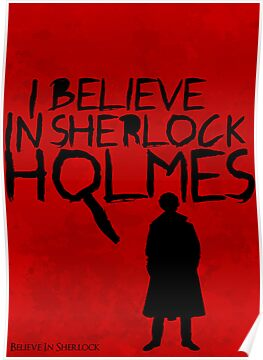 I Believe In Sherlock Poster 1 by KitsuneDesigns