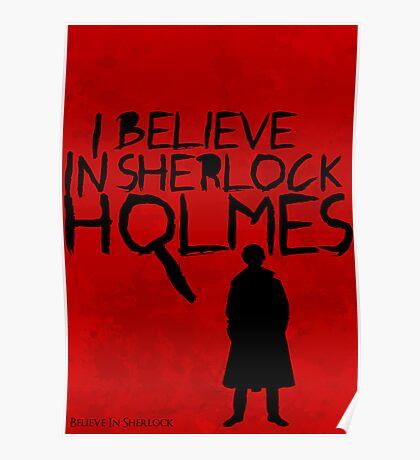 I Believe In Sherlock Poster 1 Poster