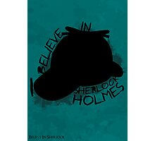 I Believe In Sherlock Poster 3 Photographic Print