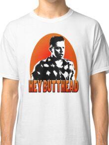 Hey Butthead Classic T-Shirt