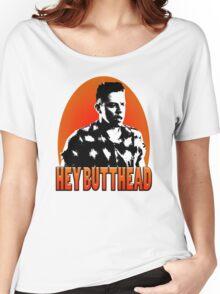 Hey Butthead Women's Relaxed Fit T-Shirt