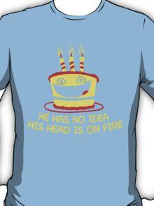 my heads on fire?? T-Shirt