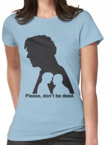 Please, don't be dead. #2 Womens Fitted T-Shirt
