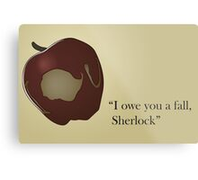 I owe you a fall Sherlock Metal Print