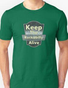 Keep The Rockabilly Unisex T-Shirt