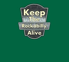Keep The Rockabilly Unisex T-Shirt