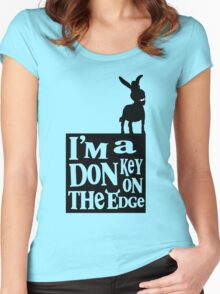 I'm a donkey on the edge! Women's Fitted Scoop T-Shirt