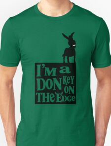I'm a donkey on the edge! T-Shirt