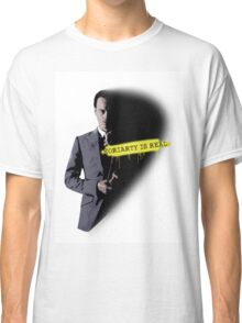 MORIARTY WAS REAL! Classic T-Shirt