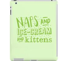 (I LOVE) NAPS and ice-cream and kittens iPad Case/Skin