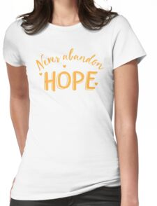 NEVER ABANDON HOPE Womens Fitted T-Shirt