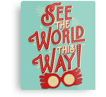 See the world this way! Metal Print