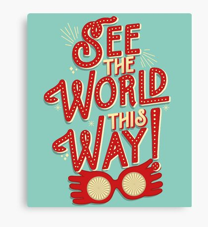 See the world this way! Canvas Print