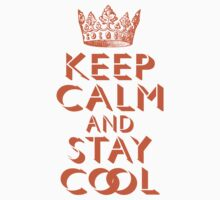 Keep Calm and Stay Cool by mrtdoank
