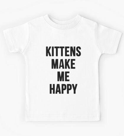 Kittens Make Me Happy Kids Tee