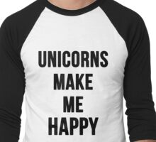 Unicorns Make Me Happy Men's Baseball ¾ T-Shirt