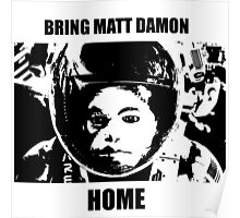 Bring Matt Damon Home Poster