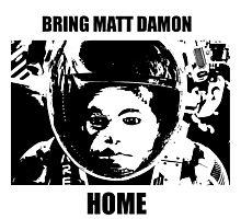 Bring Matt Damon Home Photographic Print