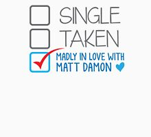 SINGLE TAKEN Madly in love with Matt Damon Womens Fitted T-Shirt