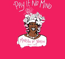 *Pay It No Mind Womens Fitted T-Shirt