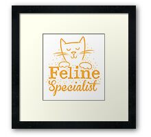 FELINE specialist! Framed Print